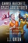Carrie Hatchett, Space Adventurer (Carrie Hatchett, Space Adventurer #1-3)