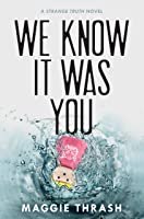 We Know It Was You (Strange Truth, #1)