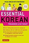 Essential Korean Phrasebook  Dictionary: Speak Korean with Confidence!
