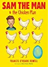 Sam the Man  the Chicken Plan
