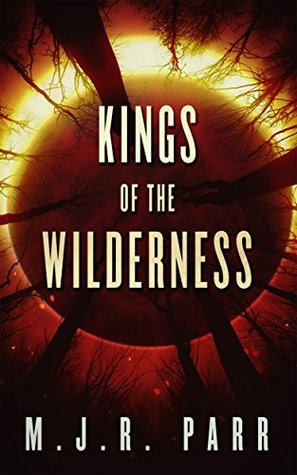 Kings of the Wilderness (The 700th Arc Book 1)