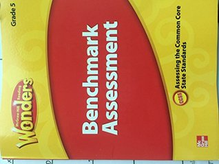 McGraw Hill Reading Wonders Benchmark Assessment Grade 5 Assessing the Common Core State Standards