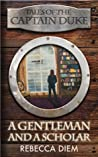 A Gentleman and a Scholar (Tales of the Captain Duke, #3)