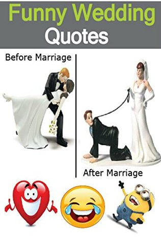 Funny Wedding Quotes Humorous Funny Quotes For Married Couples That Will Make You Laugh Even If Your Mood Is Off By Muhammad Asim