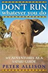 DON'T RUN, Whatever You Do by Peter Allison