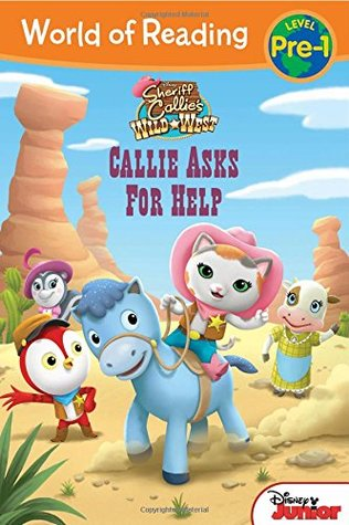World of Reading: Sheriff Callie's Wild West Callie Asks For Help: Level Pre-1