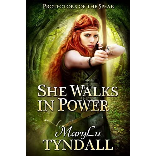 She Walks in Power (Protectors of the Spear #1) by MaryLu
