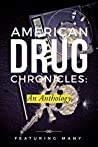 American Drug Chronicles: An Anthology