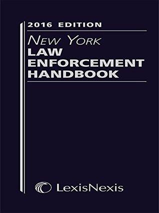New York Law Enforcement Handbook, 2016 Edition