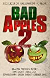 Bad Apples 2: Six Slices of Halloween Horror