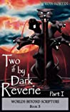 Two if by Dark Reverie: Part I