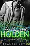 Hollywood Holden (Los Angeles Bad Boys #2)