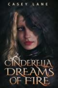 Cinderella Dreams of Fire (Fairy Tales Forever, #1)