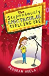 The Stupendously Spectacular Spelling Bee (Spelling Bee, #1)