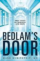 Bedlam's Door: True Tales of Madness and Hope