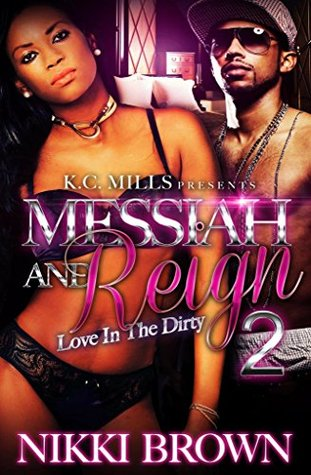 Messiah & Reign 2: Love In The Dirty