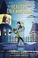 The League of Beastly Dreadfuls (The League of Beastly Dreadfuls, #1)