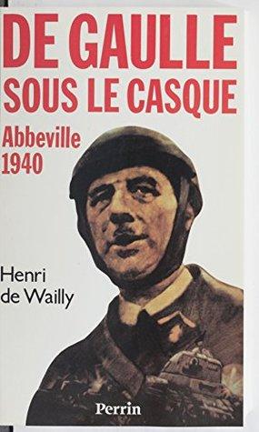 Abbeville 1940: De Gaulle sous le casque (Présence de l'histoire)