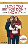 I Love You But You Don't Know It by Tania Paxia