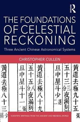 The Foundations of Celestial Reckoning Three Ancient Chinese Astronomical Systems