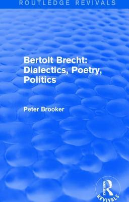 Routledge Revivals Bertolt Brecht Dialectics Poetry Politics