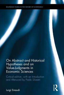 On Abstract and Historical Hypotheses and on Value Judgments in Economic Sciences