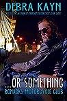 ...or something (Ronacks Motorcycle Club #1)