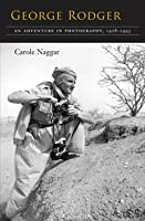 George Rodger: An Adventure in Photography, 1908-1995