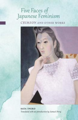 Five Faces of Japanese Feminism: Crimson and Other Works