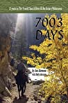 7003 Days: 21 Years in the Frank Church River of No Return Wilderness