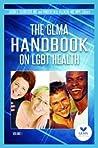 The GLMA Handbook on LGBT Health [2 Volumes]