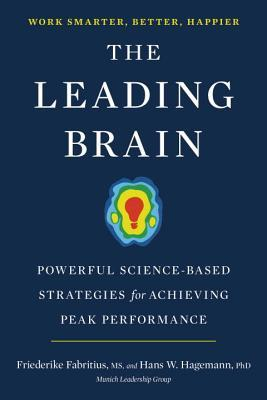 The Leading Brain: Powerful Science-Based Strategies for Achieving Peak Performance