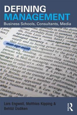 Defining Management: Business Schools, Consultants, Media