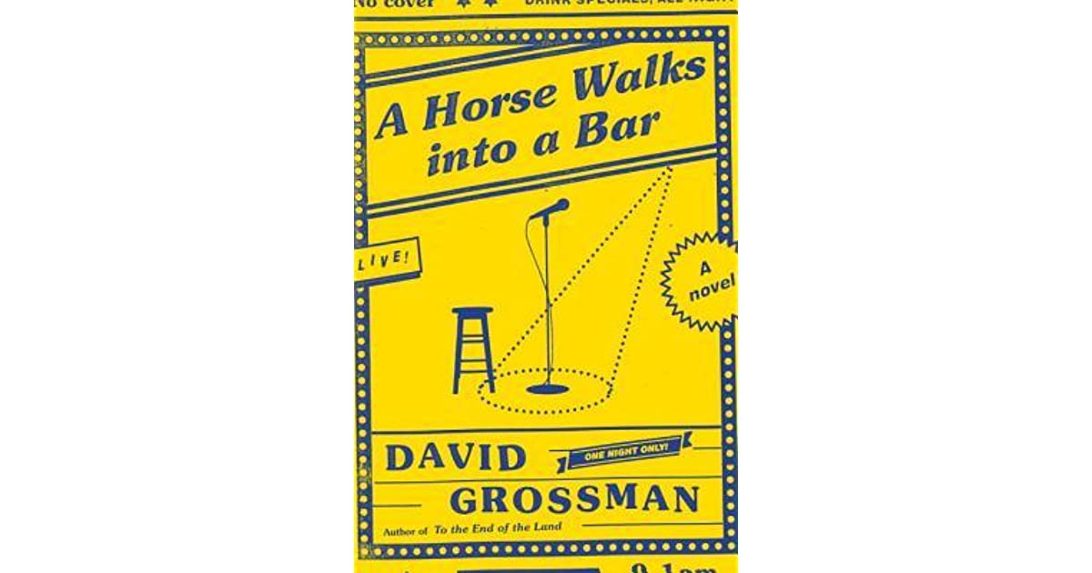 A Horse Walks Into A Bar By David Grossman