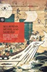 Sea Rovers, Silver, and Samurai: Maritime East Asia in Global History, 1550 1700