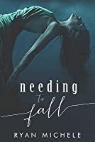 Needing to Fall
