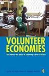 Volunteer Economies: The Politics and Ethics of Voluntary Labour in Africa
