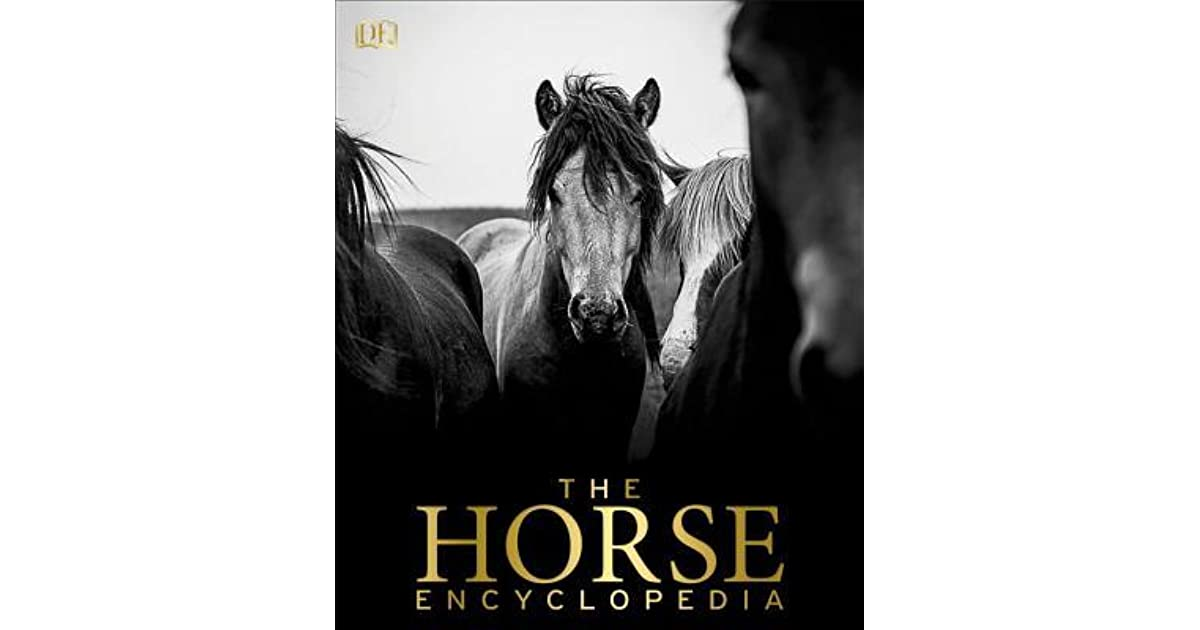 The Complete Illustrated Encyclopedia of Horses & Ponies Book
