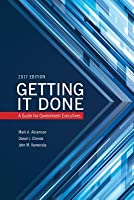 Getting It Done: A Guide for Government Executives (2017)