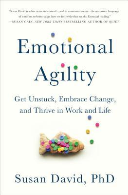 Teaching Your Child Emotional Agility >> Emotional Agility Get Unstuck Embrace Change And Thrive