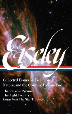 Collected Essays on Evolution, Nature, and the Cosmos, Vol. 2: The Invisible Pyramid / The Night Country / Essays from The Star Thrower