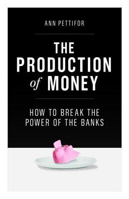 The Production of Money - How to Br