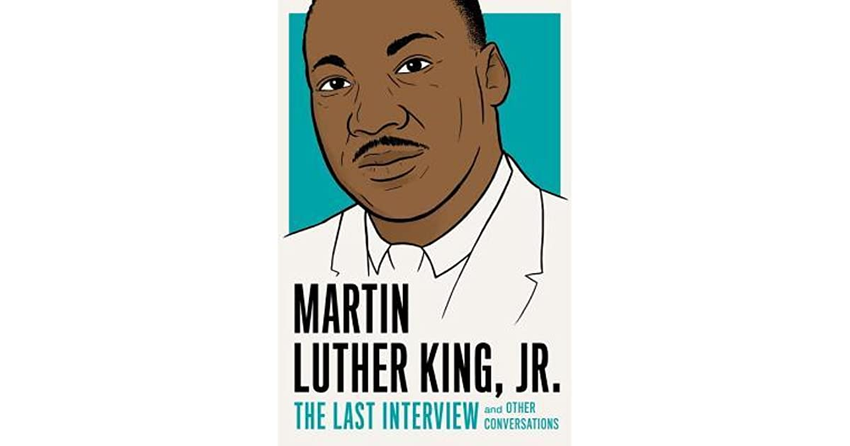 Martin luther king jr the last interview and other conversations martin luther king jr the last interview and other conversations by martin luther king jr fandeluxe Image collections
