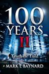 100 Years II: Truth Be Told