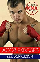 Jacob Exposed: Jacob Exposed: Marco's MMA Boys