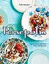 Persepolis: Vegetarian Recipes from Persia and Beyond