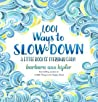 1,001 Ways to Slow Down: A Little Book of Everyday Calm