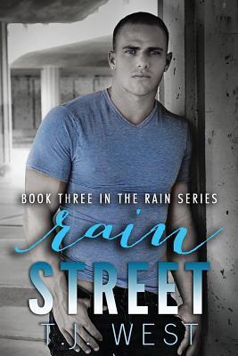 Rain Street  by  T.J. West