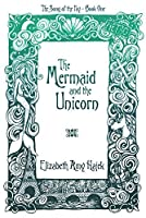 The Mermaid and the Unicorn (The Song of the Fay #1)