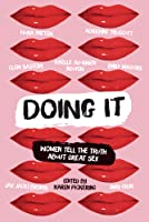 Doing It: A Sex-Positive Anthology